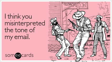 Think-misinterpreted-tone-friendship-ecard-someecards