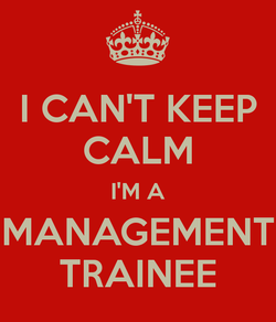 I-can-t-keep-calm-i-m-a-management-trainee