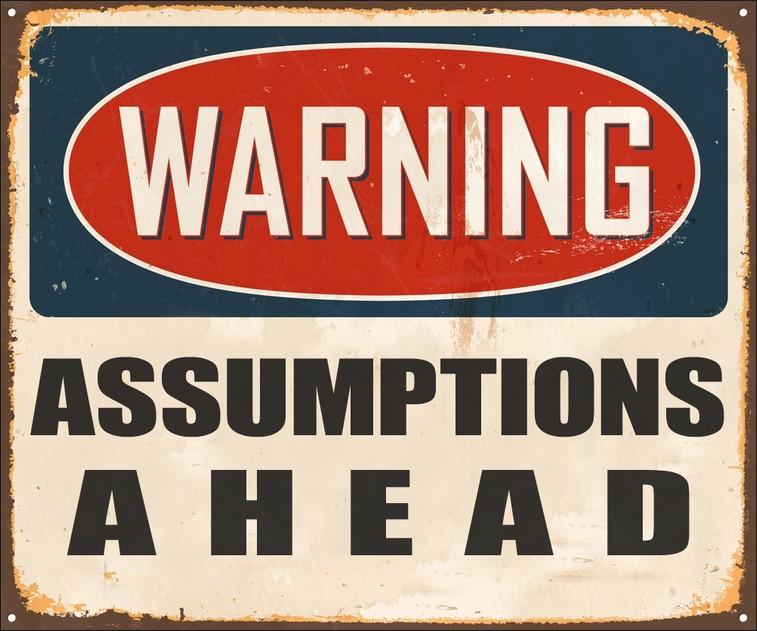 Assumptions-ahead-sign